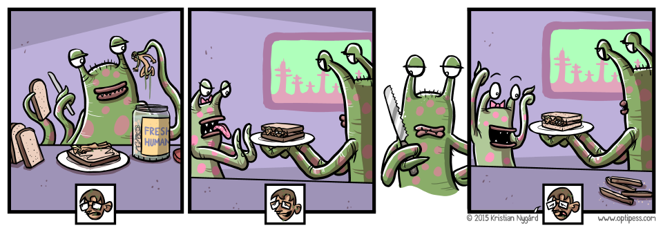 If there's any consolation, I don't eat alien tentacle sandwiches with crust either.