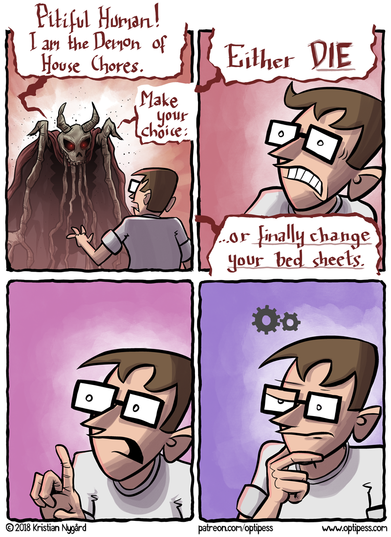 Yup, you guessed it: I made this comic instead of changing my bed sheets.
