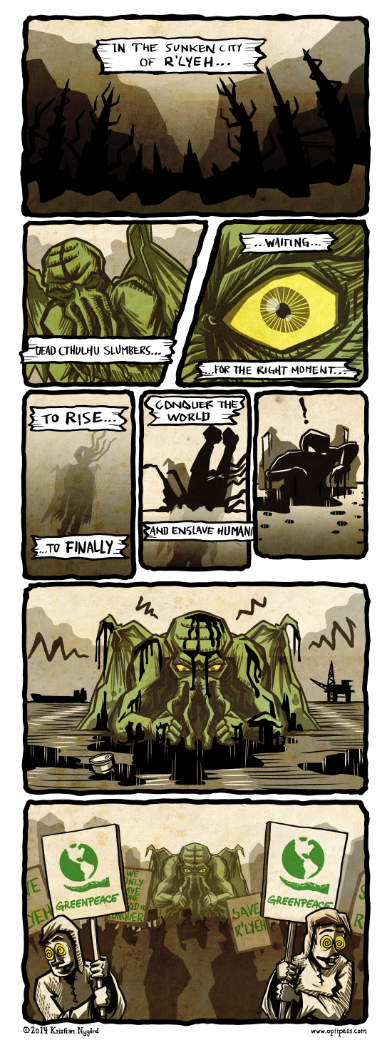 Cthulhu the Environmentalist does not oppose whale hunting, though. They make such delicious pets!