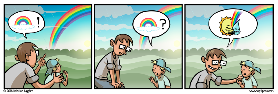"""Other times rainbows are just unicorn sperm."""