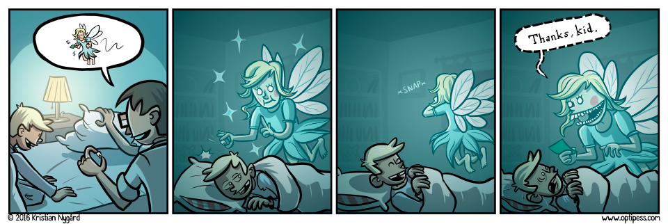The Teeth Fairy also collects children's internal organs. She's a busy bee!