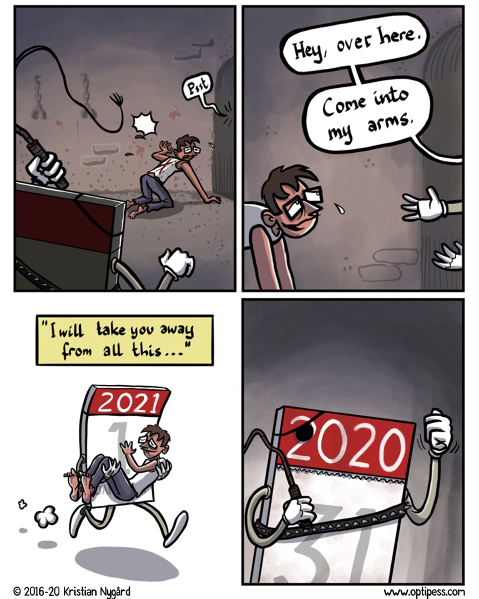 If 2021 somehow is a worse year I will have to rework this comic again - and it will of course be released exclusively on stone tablets.